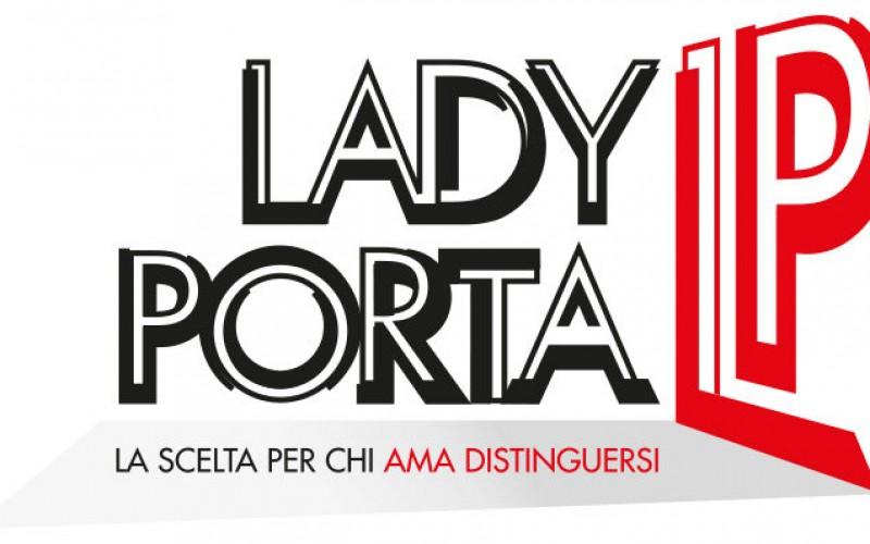 Lady Porta: prossima apertura e nuovissimo show room